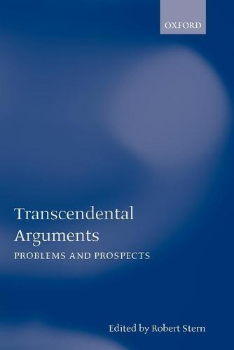 Transcendental Arguments: Problems and Prospects - Mind Association Occasional Series (Paperback)