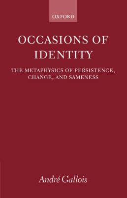 Occasions of Identity: A Study in the Metaphysics of Persistence, Change, and Sameness (Paperback)