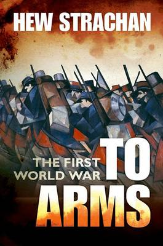 The The First World War: The First World War To Arms Volume I