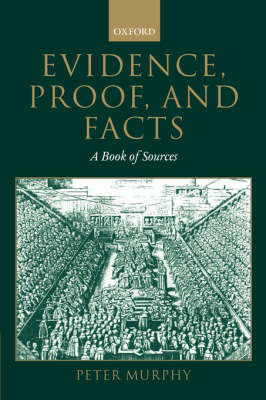 Evidence, Proof, and Facts: A Book of Sources (Paperback)
