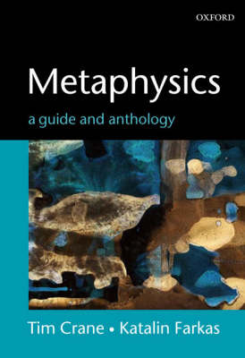 Metaphysics: A Guide and Anthology (Paperback)