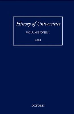History of Universities: Volume XVIII/1 2003 - History of Universities Series (Hardback)