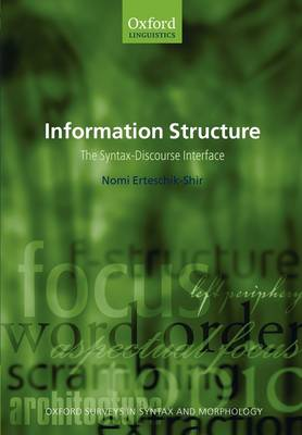Information Structure: The Syntax-Discourse Interface - Oxford Surveys in Syntax & Morphology 3 (Paperback)