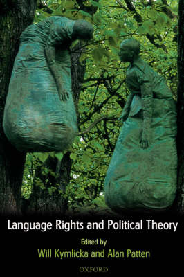 Language Rights and Political Theory (Hardback)