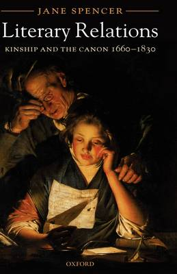 Literary Relations: Kinship and the Canon 1660-1830 (Hardback)