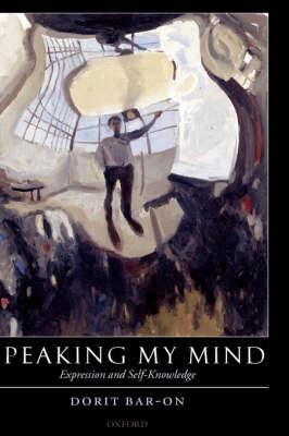 Speaking My Mind: Expression and Self-Knowledge (Hardback)