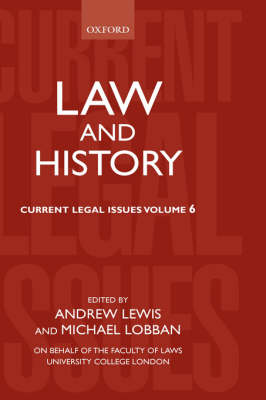 Law and History: Current legal Issues 2003 Volume 6 - Current Legal Issues 6 (Hardback)