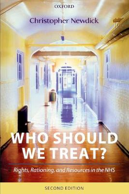 Who Should We Treat?: Rights, Rationing, and Resources in the NHS (Paperback)