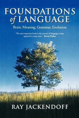 Foundations of Language: Brain, Meaning, Grammar, Evolution (Paperback)