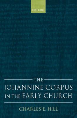 The Johannine Corpus in the Early Church (Hardback)