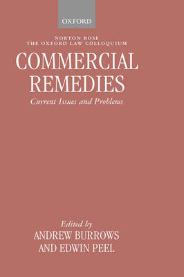 Commercial Remedies: Current Issues and Problems - Oxford-Norton Rose Law Colloquium (Hardback)