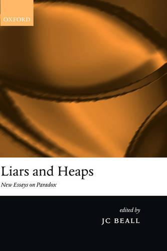 Liars and Heaps: New Essays on Paradox (Hardback)