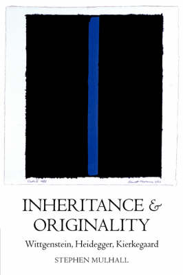 Inheritance and Originality: Wittgenstein, Heidegger, Kierkegaard (Paperback)