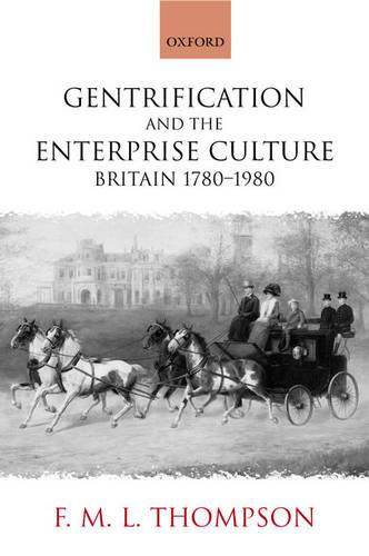 Gentrification and the Enterprise Culture: Britain 1780-1980 (Paperback)