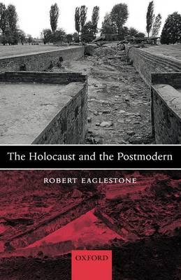 The Holocaust and the Postmodern (Hardback)