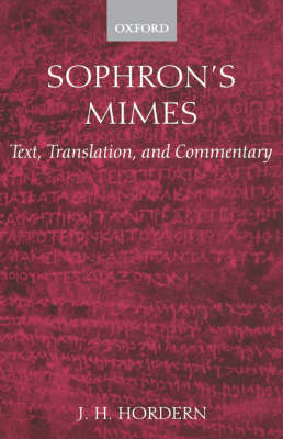 Sophron's Mimes: Text, Translation, and Commentary (Hardback)