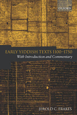 Early Yiddish Texts 1100-1750: With Introduction and Commentary (Hardback)