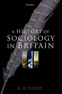 A History of Sociology in Britain: Science, Literature, and Society (Paperback)