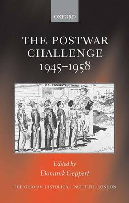 The Postwar Challenge: Cultural, Social, and Political Change in Western Europe, 1945-58 - Studies of the German Historical Institute London (Hardback)