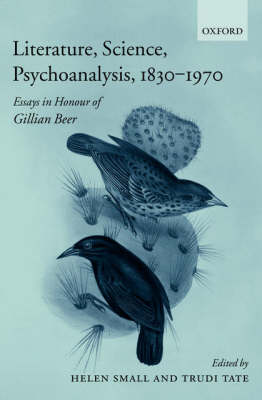 Literature, Science, Psychoanalysis, 1830-1970: Essays in Honour of Gillian Beer (Hardback)