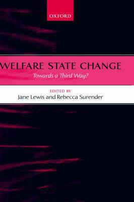 Welfare State Change: Towards a Third Way? (Hardback)