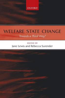 Welfare State Change: Towards a Third Way? (Paperback)
