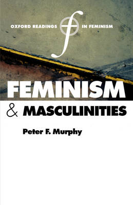 Feminism and Masculinities - Oxford Readings in Feminism (Paperback)