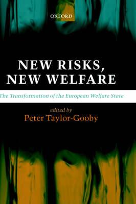 New Risks, New Welfare: The Transformation of the European Welfare State (Hardback)