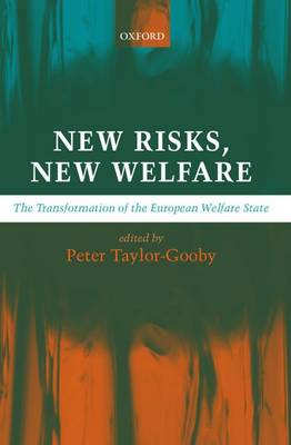 New Risks, New Welfare: The Transformation of the European Welfare State (Paperback)