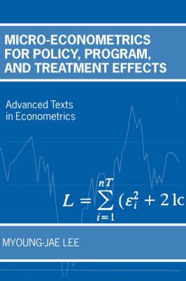 Micro-Econometrics for Policy, Program and Treatment Effects - Advanced Texts in Econometrics (Hardback)