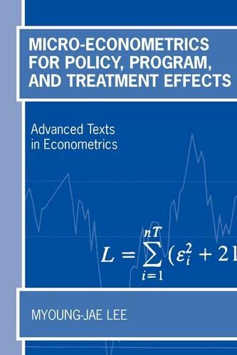 Micro-Econometrics for Policy, Program and Treatment Effects - Advanced Texts in Econometrics (Paperback)