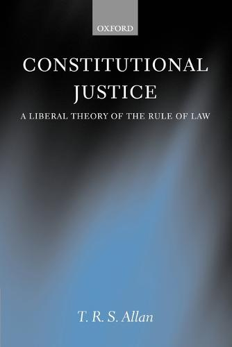 Constitutional Justice: A Liberal Theory of the Rule of Law (Paperback)
