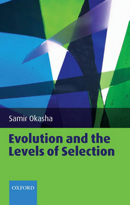 Evolution and the Levels of Selection (Hardback)