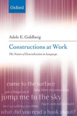 Constructions at Work: The nature of generalization in language (Paperback)