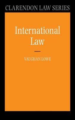 International Law - Clarendon Law Series (Paperback)