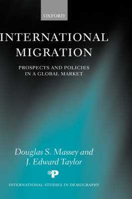 International Migration: Prospects and Policies in a Global Market - International Studies in Demography (Hardback)