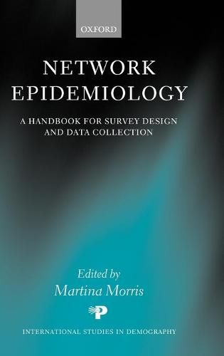 Network Epidemiology: A Handbook for Survey Design and Data Collection - International Studies in Demography (Hardback)