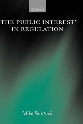 'The Public Interest' in Regulation (Hardback)