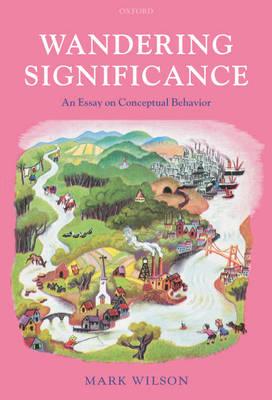 Wandering Significance: An Essay on Conceptual Behaviour (Hardback)