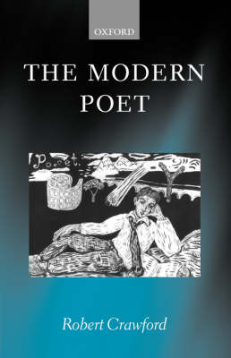 The Modern Poet: Poetry, Academia, and Knowledge since the 1750s (Paperback)
