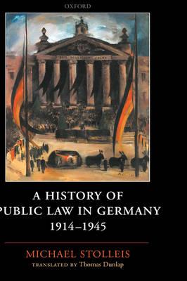 A History of Public Law in Germany 1914-1945 (Hardback)