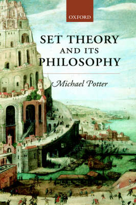 Set Theory and its Philosophy: A Critical Introduction (Hardback)