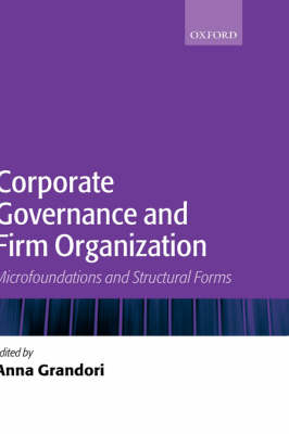 Corporate Governance and Firm Organization: Microfoundations and Structural Forms (Hardback)