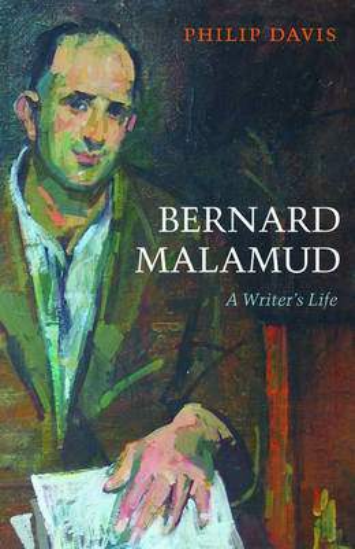 Bernard Malamud: A Writer's Life (Hardback)