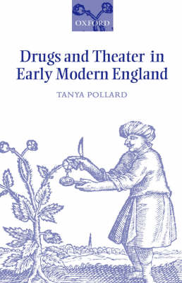 Drugs and Theater in Early Modern England (Hardback)