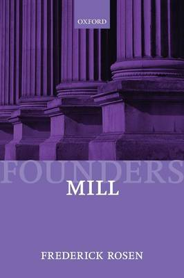 Mill - Founders of Modern Political and Social Thought (Paperback)