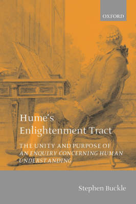 Hume's Enlightenment Tract: The Unity and Purpose of An Enquiry concerning Human Understanding (Paperback)