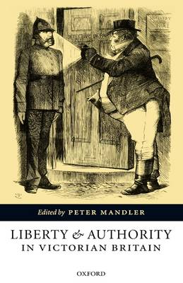 Liberty and Authority in Victorian Britain (Hardback)
