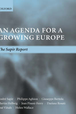 An Agenda for a Growing Europe: The Sapir Report (Hardback)