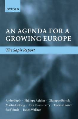 An Agenda for a Growing Europe: The Sapir Report (Paperback)